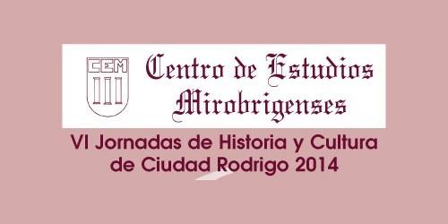 Audios de las VI Jornadas de Historia y Cultura de Ciudad Rodrigo 2014
